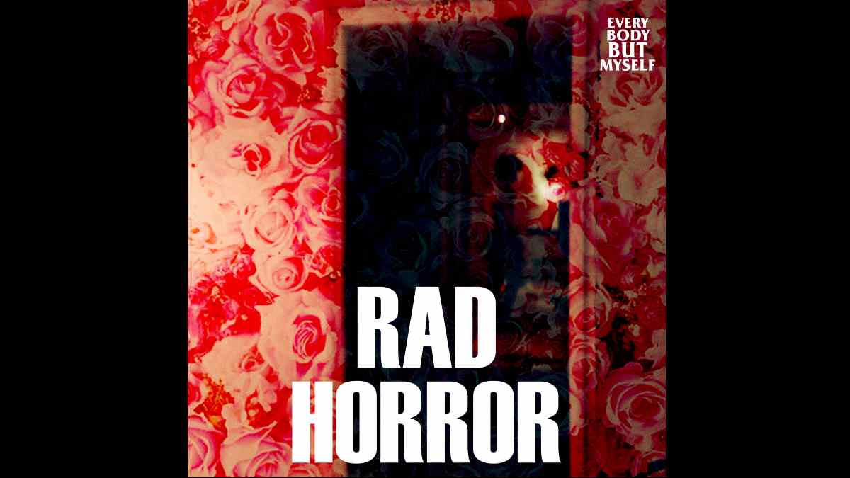 Singled Out: Rad Horror's Everybody But Myself