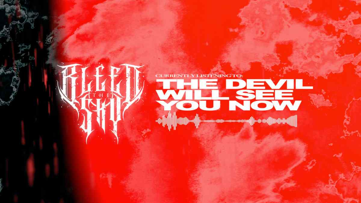 Bleed The Sky Stream New Song 'The Devil Will See You Now'