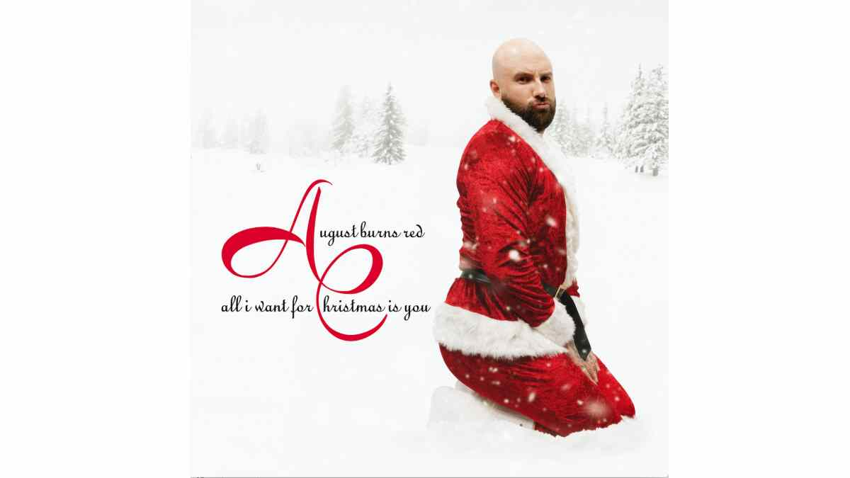August Burns Red Give Mariah Carey Christmas Song Metal Makeover
