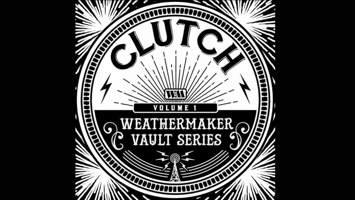 Clutch Announce The Weathermaker Vault Series Vol. I