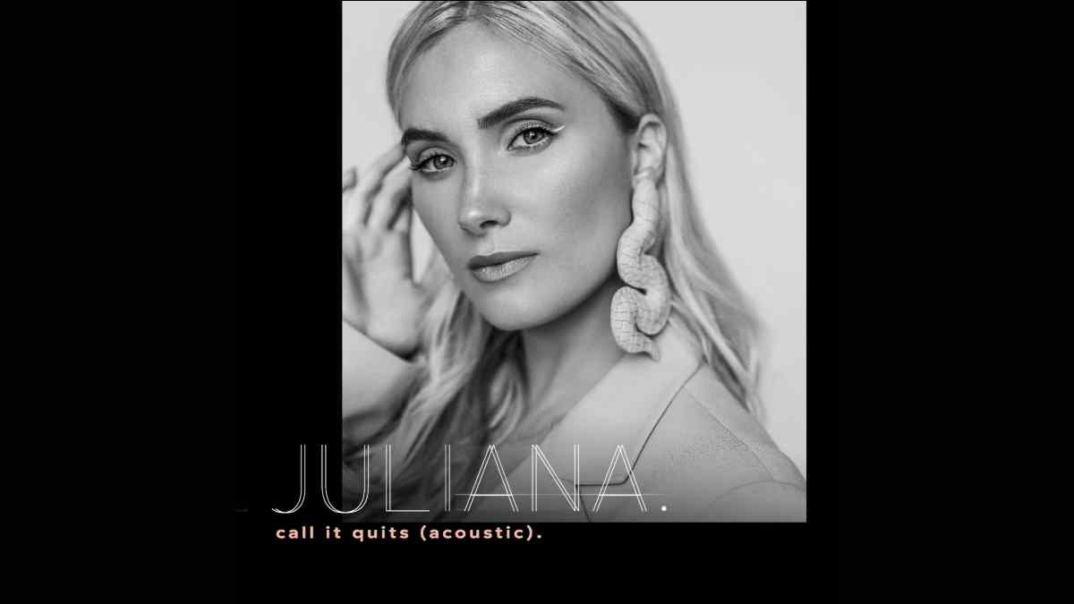 Juliana. Delivers Live Acoustic Version Of 'Call It Quits'