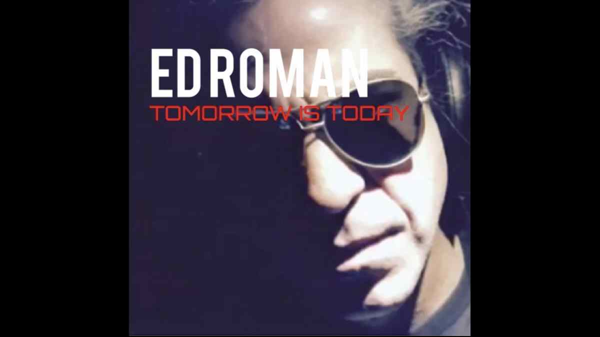 Singled Out: Ed Roman's Tomorrow Is Today