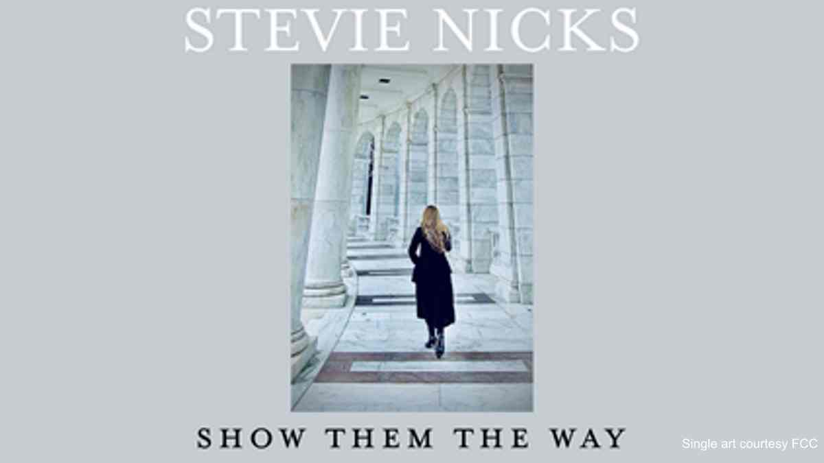 Stevie Nicks Releases New Single 'Show Them The Way'