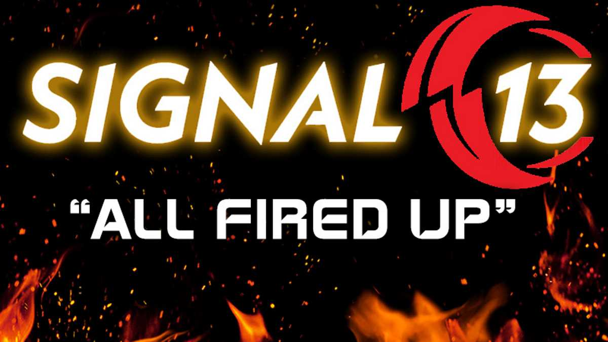 Signal 13 Release 'All Fired Up' Video