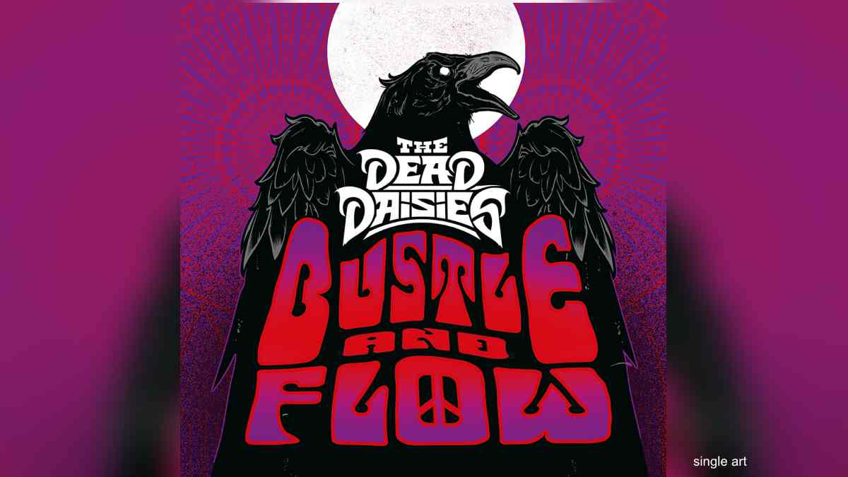 The Dead Daisies Deliver 'Bustle and Flow'