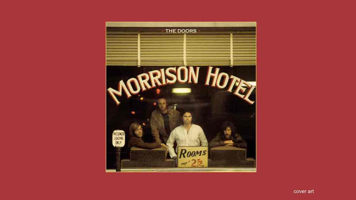 The Doors Stream 'Queen Of The Highway' From Morrison Hotel Reissue