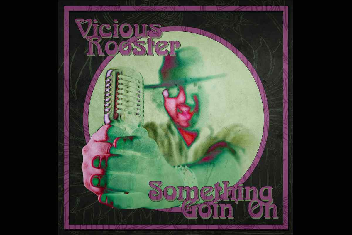 Singled Out: Vicious Rooster's Something Goin' On