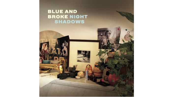 Blue and Broke - Night Shadows