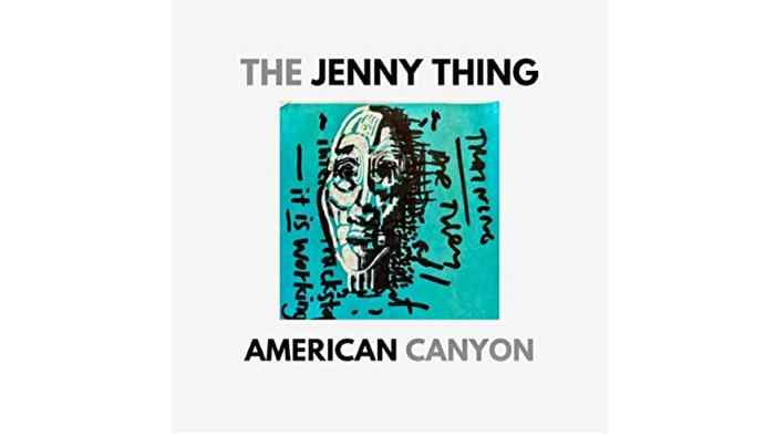 The Jenny Thing - American Canyon